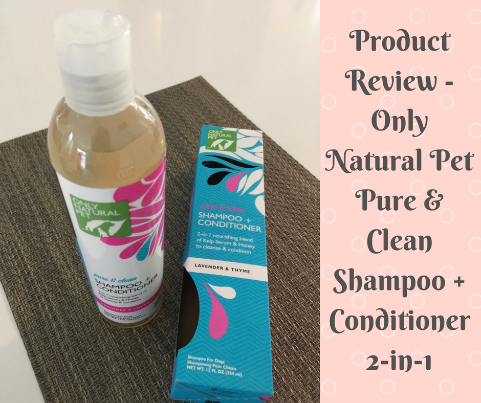 Product Review Of Only Natural Pet Shampoo